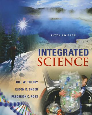 Integrated Science By Tillery, Bill/ Enger, Eldon/ Ross, Frederick