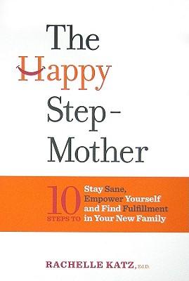 The Happy Stepmother By Katz, Rachelle