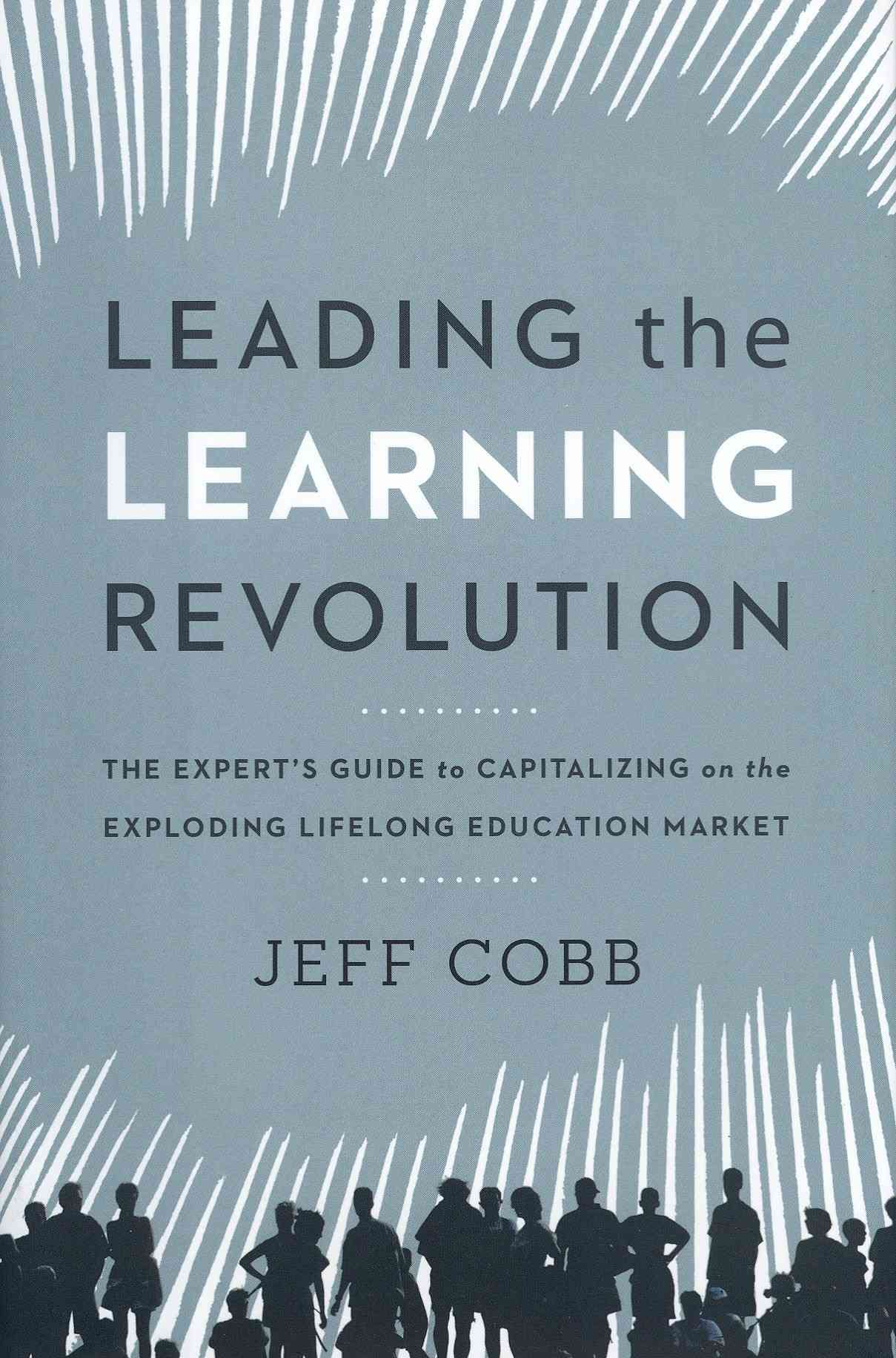 Leading the Learning Revolution By Cobb, Jeff